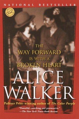 The way forward is with a broken heart by alice walker fandeluxe PDF
