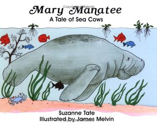 Mary Manatee: A Tale of Sea Cows (Tell-Tale Nature Series)