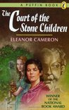 The Court of Stone Children by Eleanor Cameron