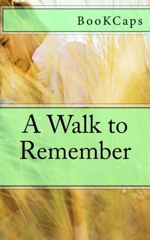 A Walk to Remember: A BookCaps Study Guide