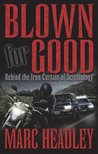 Blown for Good by Marc Headley