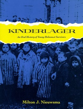 Kinderlager: An Oral History of Young Holocaust Survivors