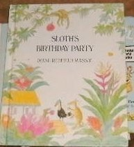 Sloth's Birthday Party by Diane Redfield Massie