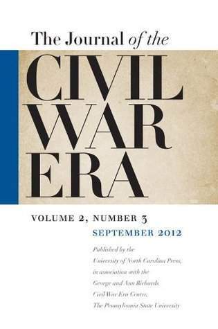 Journal of the Civil War Era: Fall 2012 Issue, 2:3