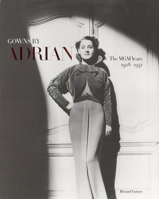 Gowns by Adrian: The MGM Years 1928-1941