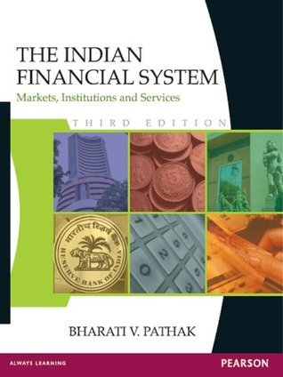 The Indian Financial System: Markets, Institutions and Services
