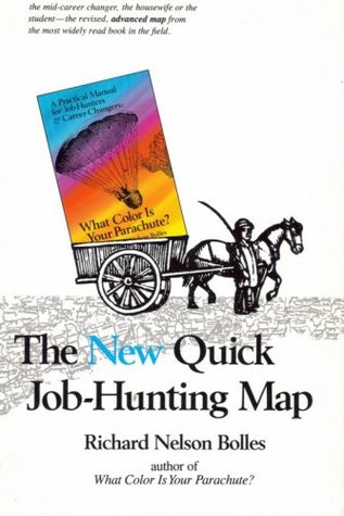 The new quick job hunting map how to create a picture of your the new quick job hunting map how to create a picture of your ideal job or next career the revised map from what color is your parachute fandeluxe Image collections