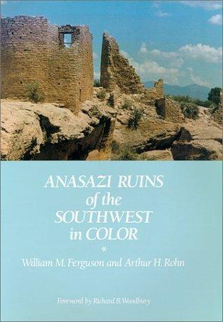 Anasazi Ruins of the Southwest by William Ferguson