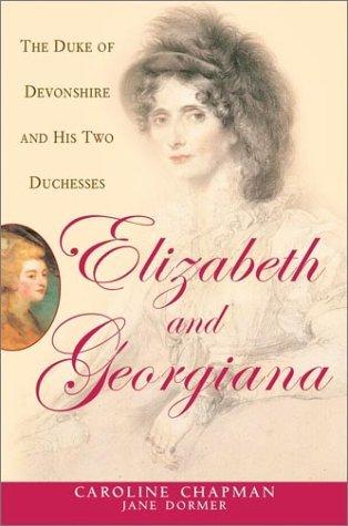 Elizabeth & Georgiana by Caroline Chapman