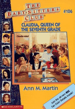 Claudia, Queen of the Seventh Grade (The Baby-Sitters Club, #106)