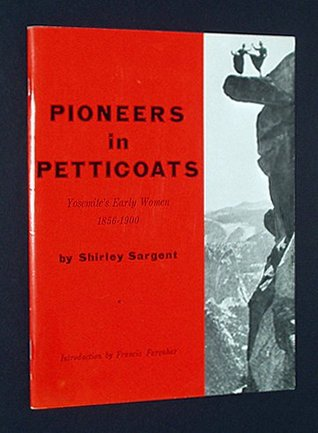 Pioneers in Petticoats: Yosemite's Early Women 1856-1900