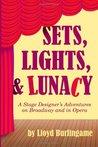 Sets, Lights, & Lunacy by Lloyd Burlingame