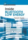 Inside Bluetooth Low Energy by Naresh Gupta