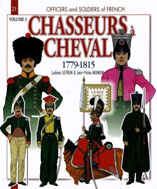 Chasseurs a Cheval: 1779-1815, Volume 3: 1810-15