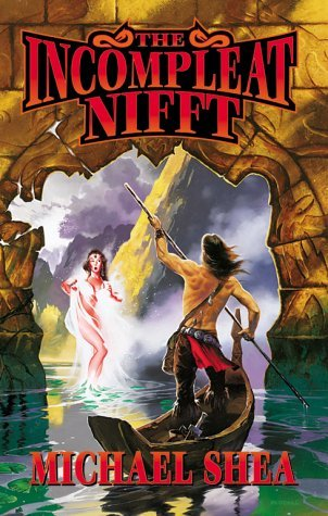 The Incompleat Nifft by Michael   Shea