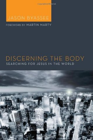 Discerning the Body: Searching for Jesus in the World