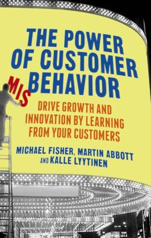 the-power-of-customer-misbehavior-drive-growth-and-innovation-by-learning-from-your-customers