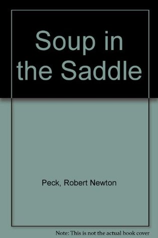 Soup in the Saddle (Soup, #6)