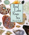 Pond Lake River Sea (Maryjo Koch Series)