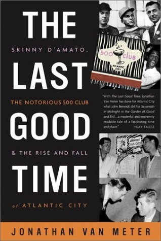 the-last-good-time-skinny-d-amato-the-notorious-500-club-the-rise-and-fall-of-atlantic-city