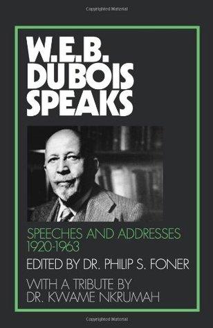 W. E. B. Du Bois Speaks: Speeches and Addresses