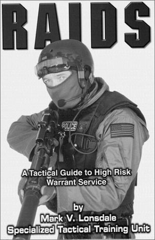 Raids: A Tactical Guide to High Risk Warrant Service
