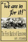 We Are in for It!: The First Battle of Kernstown March 23, 1862