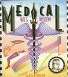 Medical Wit and Wisdom: The Best Medical Quotations from Hippocrates to Groucho Marx
