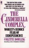 The Cinderella Complex: Women's Hidden Fear of Independence