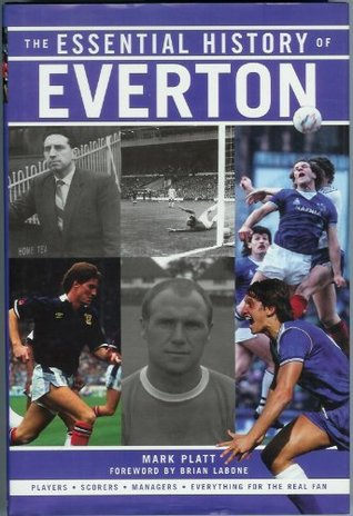 The Essential History of Everton FC