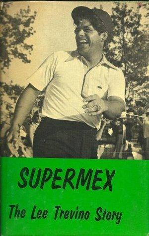 Supermex;: The Lee Trevino story,