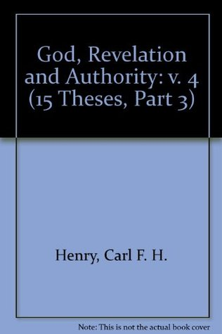 God, Revelation, and Authority, Volumes 1-6