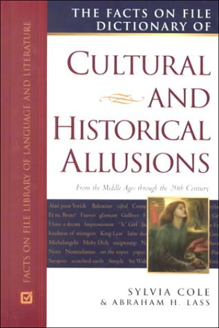 The Facts on File Dictionary of Cultural and Historical Allusions: From the Middle Ages Through the 20th Century