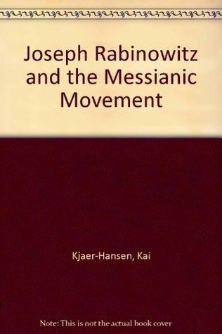 Joseph Rabinowitz and the Messianic Movement: The Herzl of Jewish Christianity