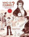 Who Is Fourier? A...