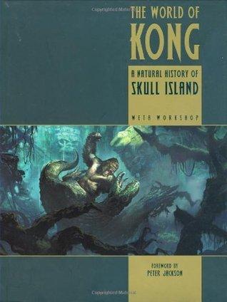The World of Kong: A Natural History of Skull Island