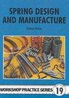 Spring Design and Manufacture (Workshop Practice) (Workshop Practice) (Workshop Practice) (Workshop Practice)