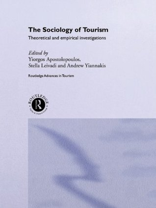 The Sociology of Tourism: Theoretical and Empirical Investigations