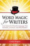 Word Magic for Writers by Cindy Rogers