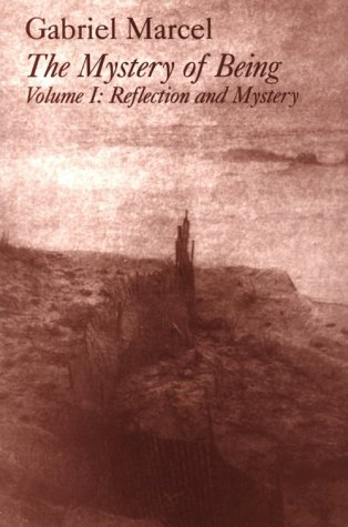 The Mystery of Being 1: Reflection and Mystery (Gifford Lectures 1949-50)
