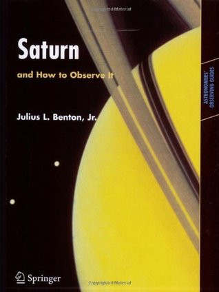 Saturn and How to Observe It (Astronomers' Observing Guides)