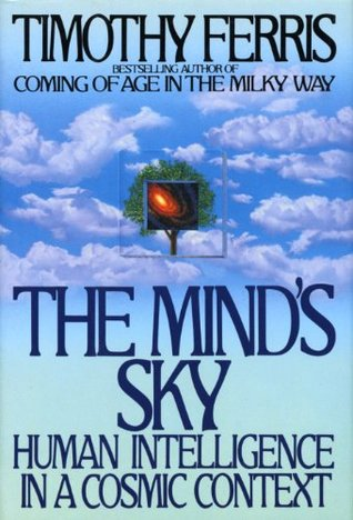 Ebook The Mind's Sky: Human Intelligence in a Cosmic Context by Timothy Ferris DOC!