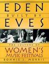 Eden Built by Eves: The Culture of Women's Music Festivals