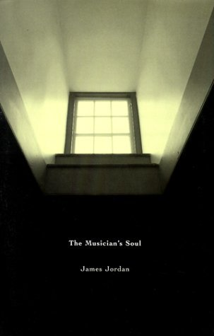 The Musician's Soul by James Jordan