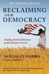 Reclaiming Our Democracy: Healing the Break Between People and Government, 20th Anniversary Edition