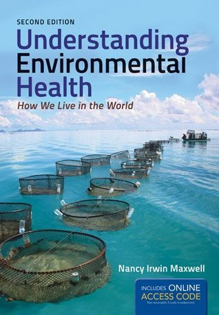 Understanding Environmental Health, Second Edition: How We Live in the World