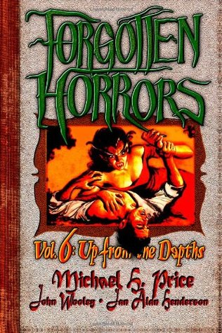 Forgotten Horrors Vol. 6: Up from the Depths