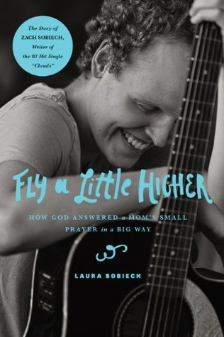 Ebook Fly a Little Higher: How God Answered One Mom's Small Prayer in a Big Way by Laura Sobiech read!