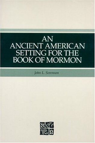An ancient American setting for the Book of Mormon