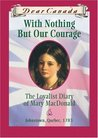 With Nothing But Our Courage by Karleen Bradford